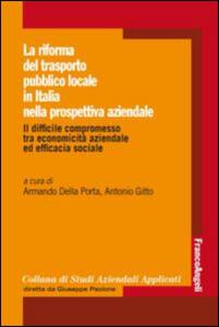 La riforma del trasporto pubblico locale in Italia nella prospettiva aziendale. Il difficile compromesso tra economicità aziendale ed efficacia sociale