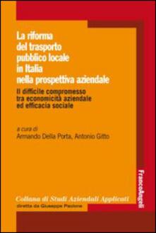 Milanospringparade.it La riforma del trasporto pubblico locale in Italia nella prospettiva aziendale. Il difficile compromesso tra economicità aziendale ed efficacia sociale Image
