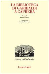 Libro La biblioteca di Garibaldi a Caprera