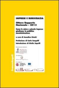 Libro Imprese e burocrazia. Come le micro e piccole imprese giudicano la pubblica amministrazione. Ottavo rapporto nazionale 2013