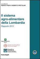 Il sistema agro-alimentare della Lombardia. Rapporto 2013