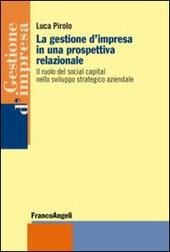 La gestione d'impresa in una prospettiva relazionale. Il ruolo del social capital nello sviluppo strategico aziendale