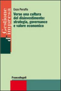 Libro Verso una cultura del disinvestimento: strategia, governance e valore economico Enzo Peruffo