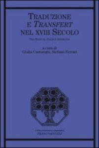 Libro Traduzione e transfert nel XVIII secolo. Tra Francia, Italia e Germania