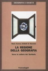 La regione della geografia. Verso la cultura del territorio
