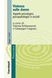 Libro Violenza sulle donne. Aspetti psicologici, psicopatologici e sociali