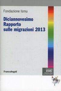 Libro Diciannovesimo rapporto sulle migrazioni 2013