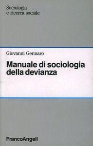 Libro Manuale di sociologia della devianza Giovanni Gennaro