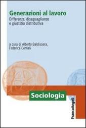 Generazioni al lavoro. Differenze, diseguaglianze e giustizia distributiva