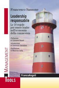 Libro Leadership responsabile. Le 10 regole per essere leader nell'economia della conoscenza Francesco Sansone