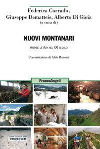 Foto Cover di Nuovi montanari. Abitare le Alpi nel XXI secolo, Libro di  edito da Franco Angeli