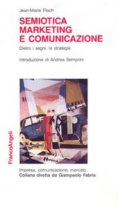 Libro Semiotica, marketing e comunicazione. Dietro i segni, le strategie Jean-Marie Floch