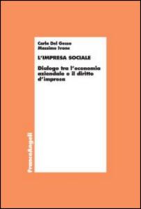 Libro L' impresa sociale. Dialogo tra l'economia aziendale e il diritto d'impresa Carla Del Gesso , Massimo Ivone