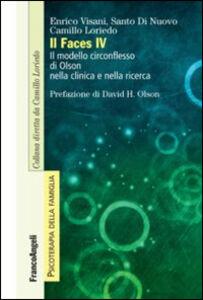 Libro Il FACES IV. Il modello circonflesso di Olson nella clinica e nella ricerca Enrico Visani , Santo Di Nuovo , Camillo Loriedo