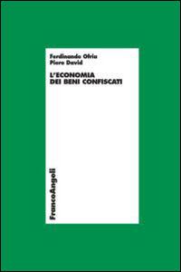 Foto Cover di L' economia dei beni confiscati, Libro di Piero David,Ferdinando Ofria, edito da Franco Angeli