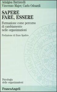 Foto Cover di Sapere, fare, essere. Formazione come percorso di cambiamento nelle organizzazioni, Libro di AA.VV edito da Franco Angeli
