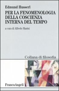 Libro Per la fenomenologia della coscienza interna del tempo (1893-1917) Edmund Husserl