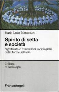 Libro Spirito di setta e società. Significato e dimensioni sociologiche delle forme settarie M. Luisa Maniscalco Zaretti