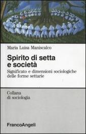 Spirito di setta e società. Significato e dimensioni sociologiche delle forme settarie