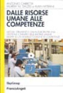 Dalle risorse umane alle competenze. Metodi, strumenti e casi in Europa per una gestione e sviluppo delle risorse umane basata su un modello comune di competenze