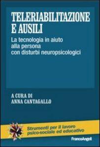 Libro Teleriabilitazione e ausili. La tecnologia in aiuto alla persona con disturbi neuropsicologici