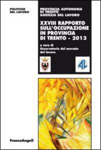 Foto Cover di Ventottesimo rapporto sull'occupazione in provincia di Trento, Libro di  edito da Franco Angeli