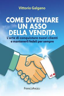 Antondemarirreguera.es Come diventare un asso della vendita. L'arte di conquistare nuovi clienti e mantenerli fedeli per sempre Image