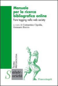 Libro Manuale per la ricerca bibliografica online. Fare tagging nella web society