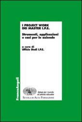 I project work dei master I.P.E. Strumenti, applicazioni e casi per le aziende