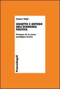 Oggetto e metodo dell'economia politica. Premesse di un nuovo paradigma teorico