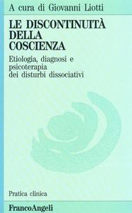 Libro La discontinuità della coscienza. Etiologia, diagnosi e psicoterapia dei disturbi dissociativi