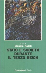 Foto Cover di Stato e società durante il Terzo Reich. Il contributo di Martin Broszat e dell'Istitut für Zeitgeschichte, Libro di  edito da Franco Angeli