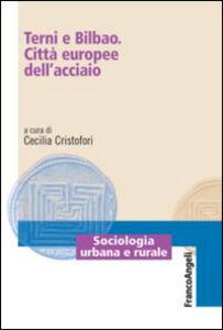 Foto Cover di Terni e Bilbao. Città europee dell'acciaio, Libro di  edito da Franco Angeli