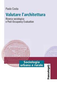 Libro Valutare l'architettura. Ricerca sociologica e post-occupancy evaluation Paolo Costa