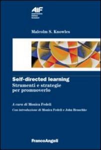Libro Self-directed learning. Strumenti e strategie per promuoverlo Malcolm S. Knowles
