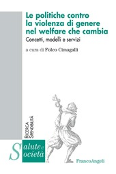 Le politiche contro la violenza di genere nel welfare che cambia. Concetti, modelli e servizi