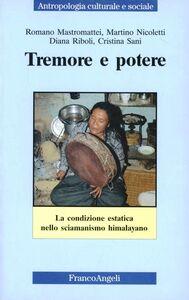 Foto Cover di Tremore e potere. La condizione estatica nello sciamanismo himalayano, Libro di  edito da Franco Angeli