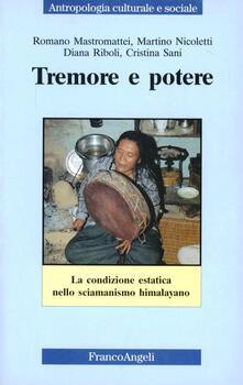 Tremore e potere. La condizione estatica nello sciamanismo himalayano - copertina