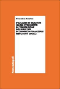 Libro L' analisi di bilancio quale strumento di valutazione dei risultati economico-finanziari negli enti locali Giacomo Maurini