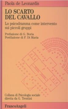 Lo scarto del cavallo. Lo psicodramma come intervento sui piccoli gruppi.pdf