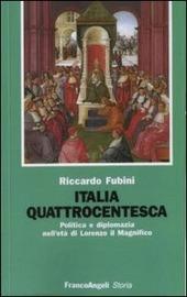 Italia quattrocentesca. Politica e diplomazia nell'età di Lorenzo il Magnifico
