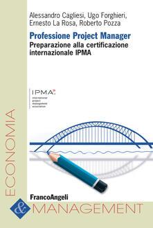 Professione project manager. Preparazione alla certificazione internazionale IPMA.pdf