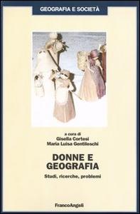 Libro Donne e geografia. Studi, ricerche, problemi Gisella Cortesi , M. Luisa Gentileschi