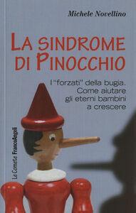 Libro La sindrome di Pinocchio. «I forzati» della bugia. Come aiutare a crescere gli eterni bambini Michele Novellino