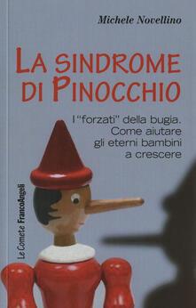 La sindrome di Pinocchio. «I forzati» della bugia. Come aiutare a crescere gli eterni bambini