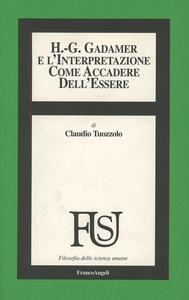 Libro Hans Georg Gadamer e l'interpretazione come accadere dell'essere Claudio Tuozzolo