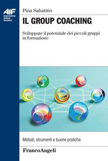 Letterarioprimopiano.it Il group coaching. Sviluppare il potenziale dei piccoli gruppi di formazione Image