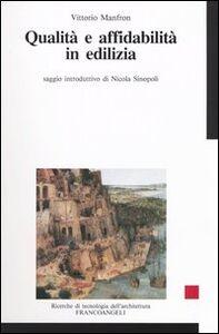 Libro Qualità e affidabilità in edilizia Vittorio Manfron