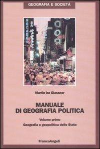 Image of Manuale di geografia politica. Vol. 1: Geografia e geopolitica dello Stato.