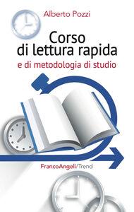 Libro Corso di lettura rapida e di metodologia di studio Alberto Pozzi